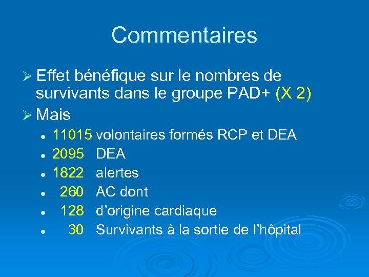 Commentaires Ø Effet bénéfique sur le nombres de survivants dans le groupe PAD+ (X