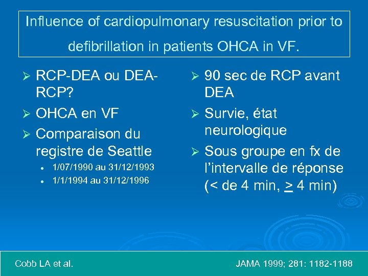 Influence of cardiopulmonary resuscitation prior to defibrillation in patients OHCA in VF. RCP-DEA ou