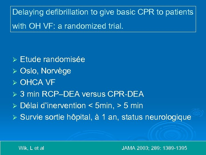 Delaying defibrillation to give basic CPR to patients with OH VF: a randomized trial.