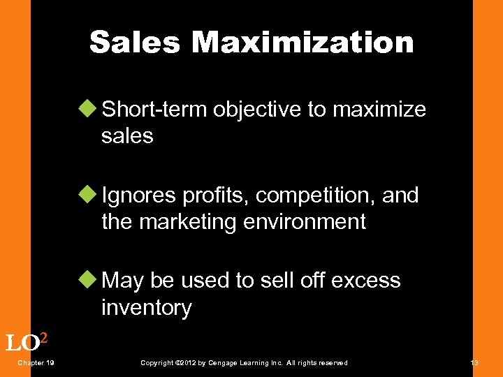 Sales Maximization u Short-term objective to maximize sales u Ignores profits, competition, and the