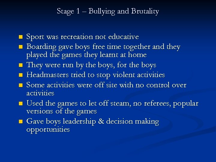 Stage 1 – Bullying and Brutality n n n n Sport was recreation not