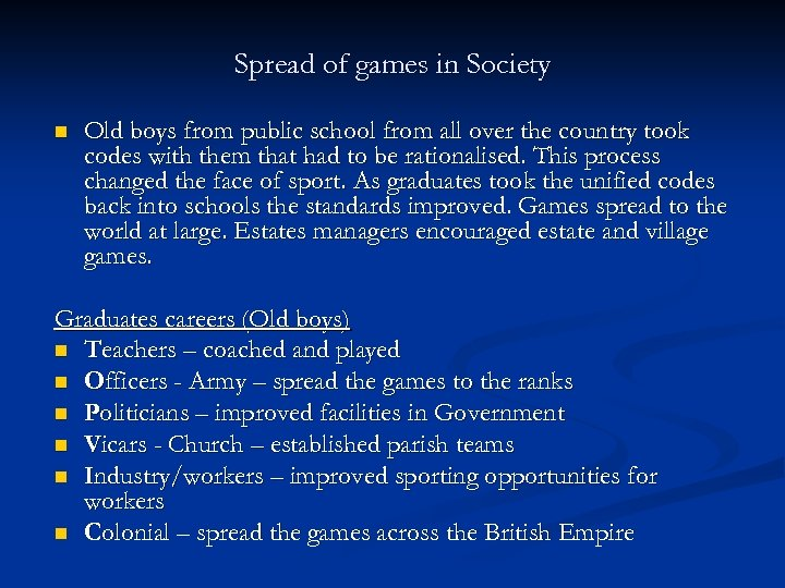 Spread of games in Society n Old boys from public school from all over