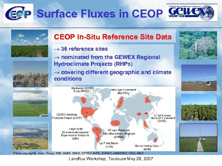 Surface Fluxes in CEOP In-Situ Reference Site Data ® 36 reference sites ® nominated
