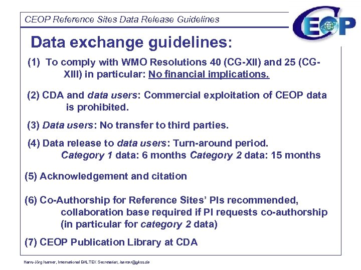 CEOP Reference Sites Data Release Guidelines Data exchange guidelines: (1) To comply with WMO