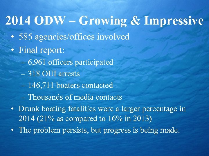 2014 ODW – Growing & Impressive • 585 agencies/offices involved • Final report: –