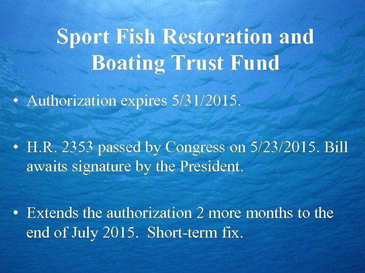 Sport Fish Restoration and Boating Trust Fund • Authorization expires 5/31/2015. • H. R.
