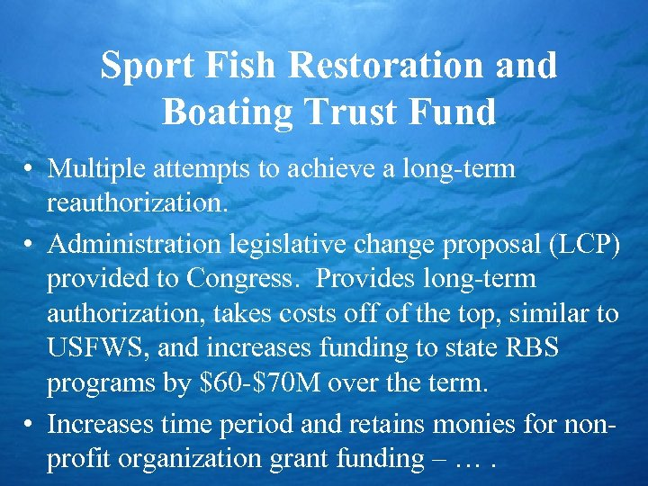 Sport Fish Restoration and Boating Trust Fund • Multiple attempts to achieve a long-term