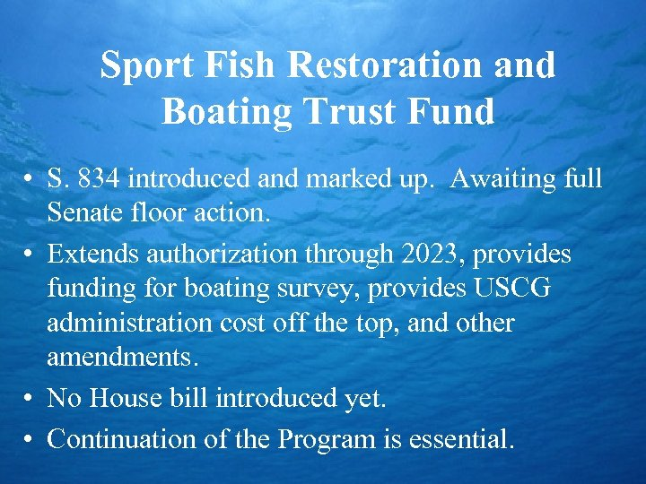 Sport Fish Restoration and Boating Trust Fund • S. 834 introduced and marked up.
