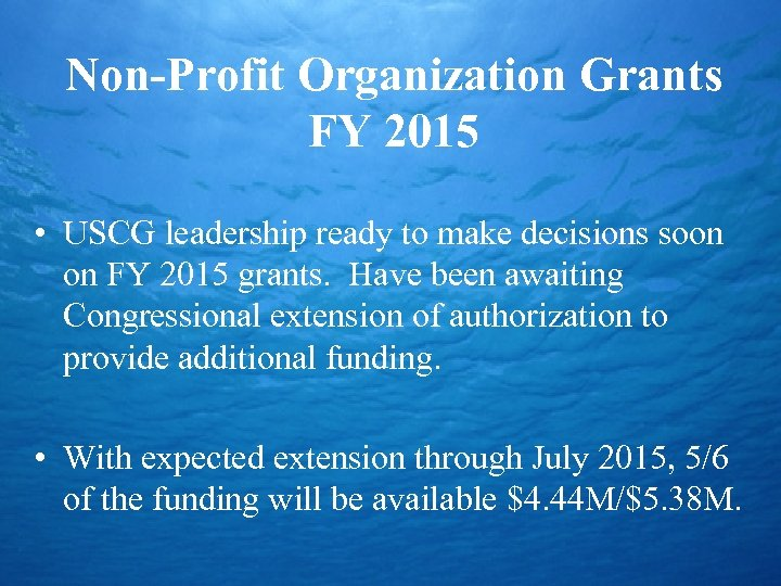 Non-Profit Organization Grants FY 2015 • USCG leadership ready to make decisions soon on