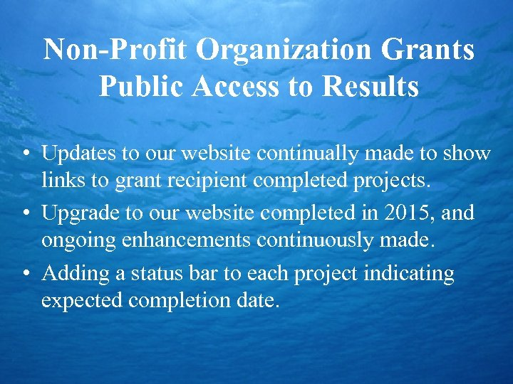 Non-Profit Organization Grants Public Access to Results • Updates to our website continually made