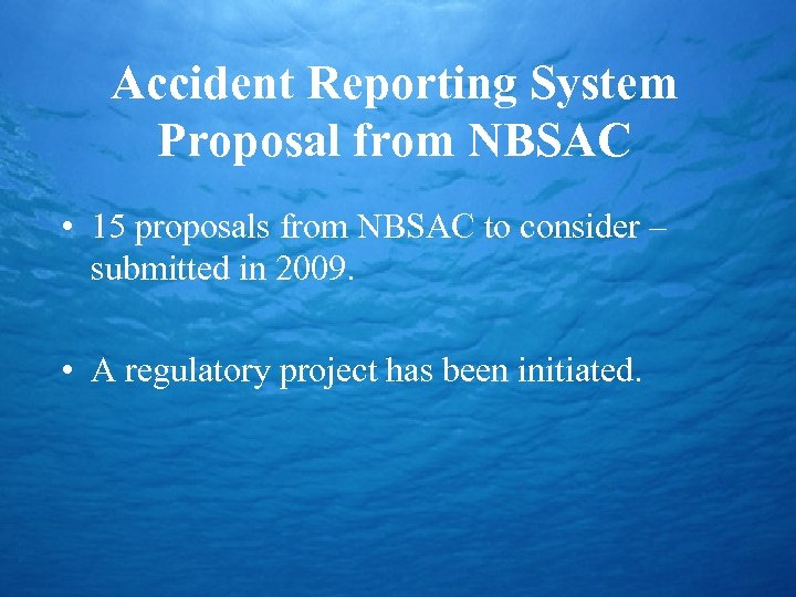 Accident Reporting System Proposal from NBSAC • 15 proposals from NBSAC to consider –