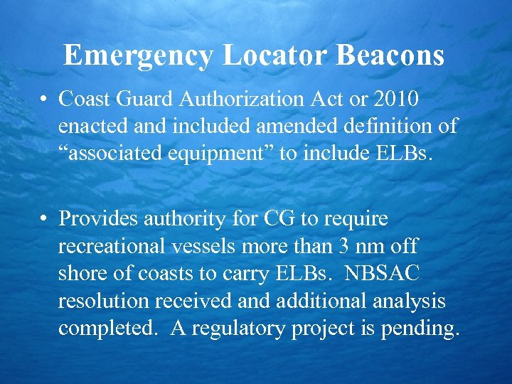 Emergency Locator Beacons • Coast Guard Authorization Act or 2010 enacted and included amended