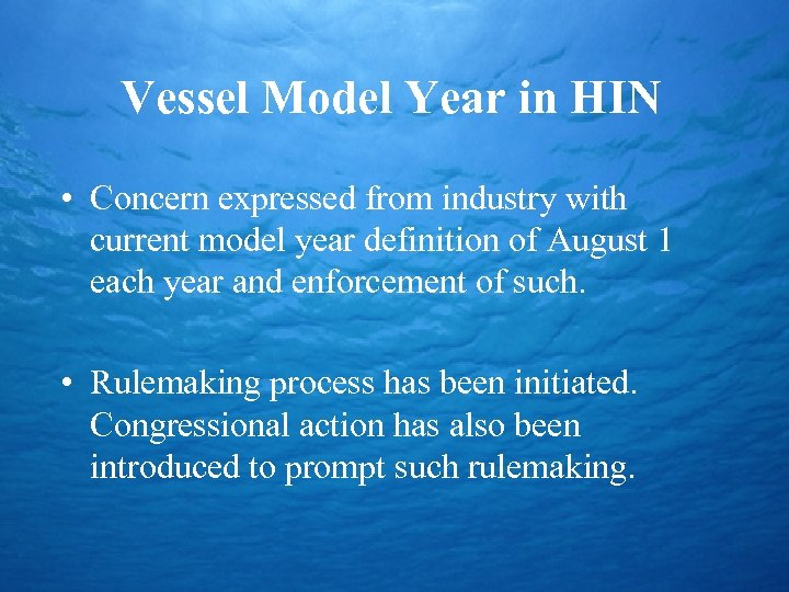 Vessel Model Year in HIN • Concern expressed from industry with current model year