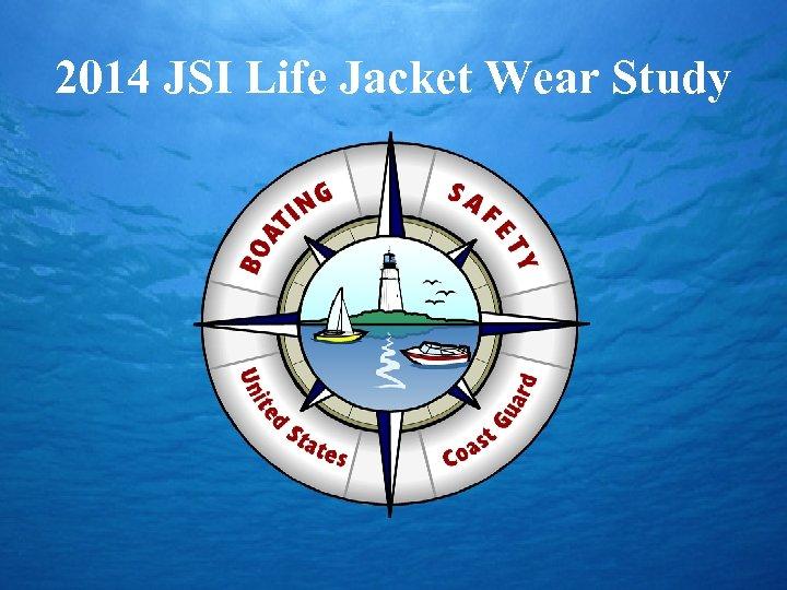 2014 JSI Life Jacket Wear Study