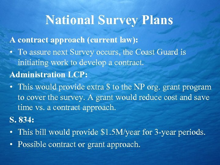National Survey Plans A contract approach (current law): • To assure next Survey occurs,