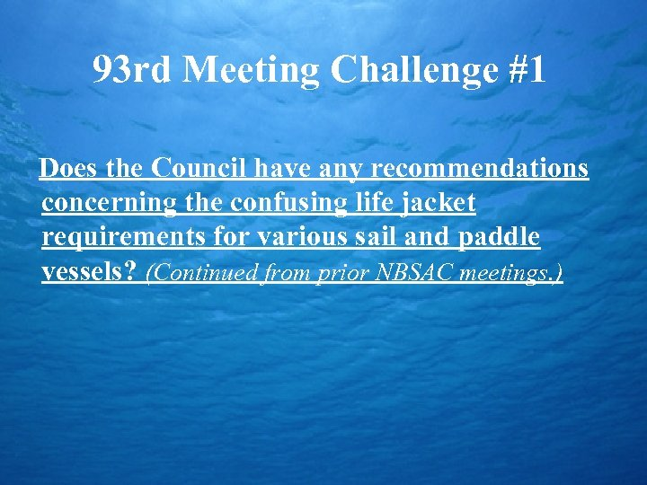 93 rd Meeting Challenge #1 Does the Council have any recommendations concerning the confusing