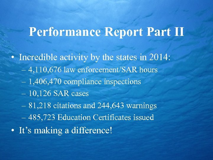 Performance Report Part II • Incredible activity by the states in 2014: – 4,