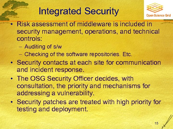 Integrated Security • Risk assessment of middleware is included in security management, operations, and