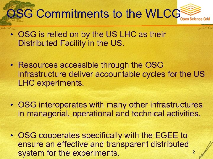 OSG Commitments to the WLCG • OSG is relied on by the US LHC
