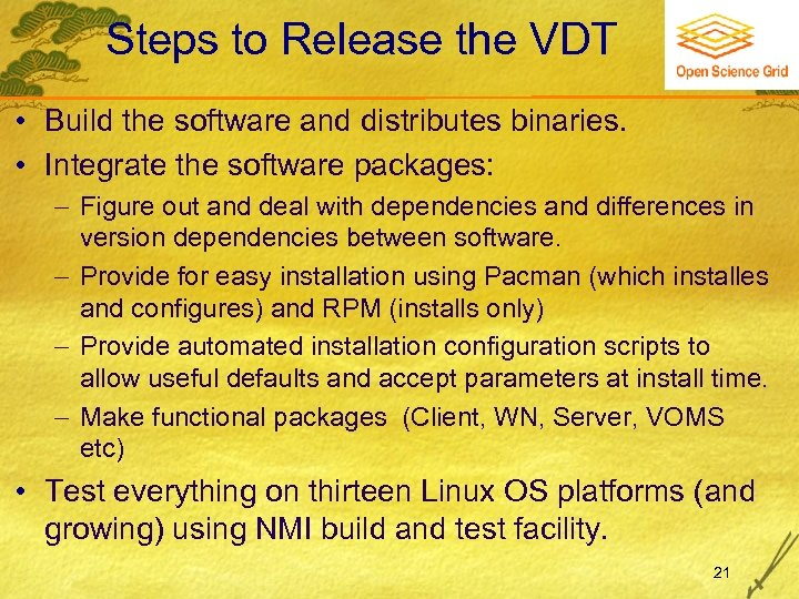 Steps to Release the VDT • Build the software and distributes binaries. • Integrate