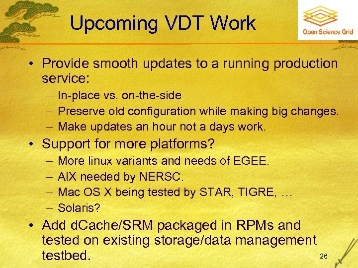 Upcoming VDT Work • Provide smooth updates to a running production service: In-place vs.