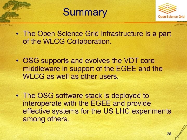 Summary • The Open Science Grid infrastructure is a part of the WLCG Collaboration.