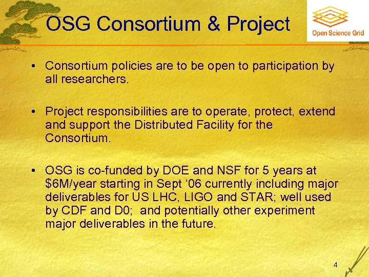 OSG Consortium & Project • Consortium policies are to be open to participation by