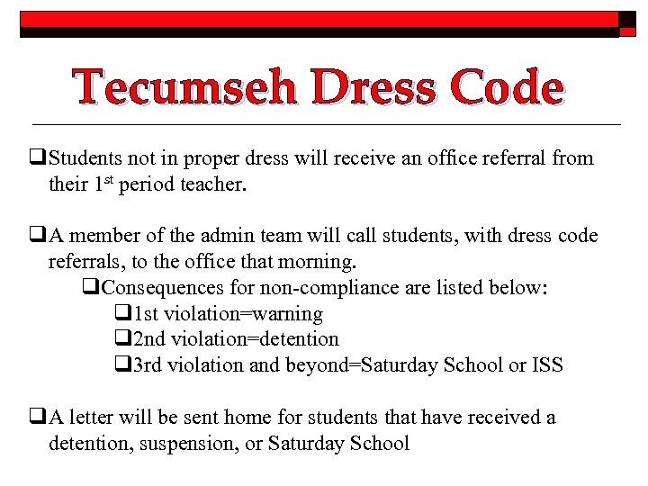 Tecumseh Dress Code q. Students not in proper dress will receive an office referral