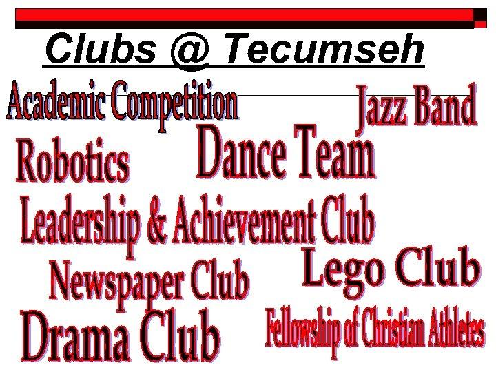 Clubs @ Tecumseh