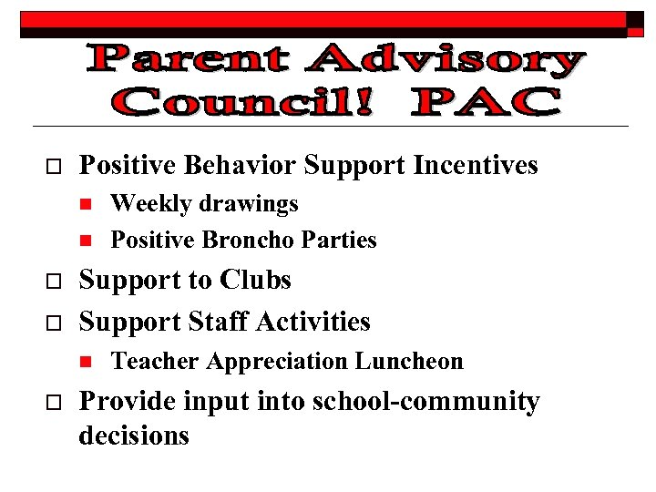 o Positive Behavior Support Incentives n n o o Support to Clubs Support Staff