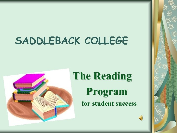 SADDLEBACK COLLEGE The Reading Program for student success