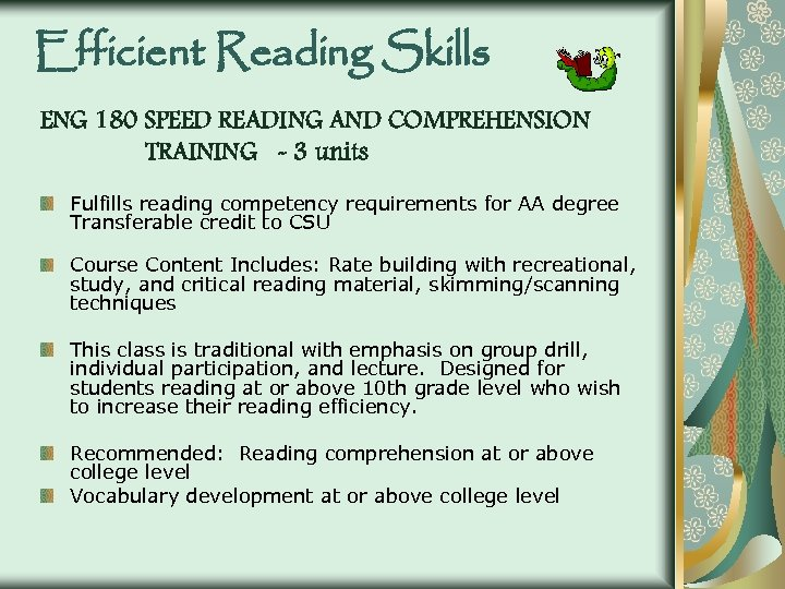 Efficient Reading Skills ENG 180 SPEED READING AND COMPREHENSION TRAINING - 3 units Fulfills