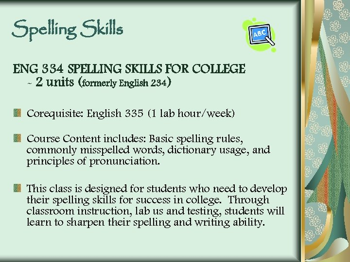 Spelling Skills ENG 334 SPELLING SKILLS FOR COLLEGE - 2 units (formerly English 234)