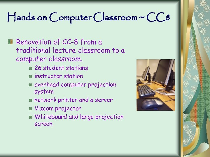 Hands on Computer Classroom ~ CC 8 Renovation of CC-8 from a traditional lecture