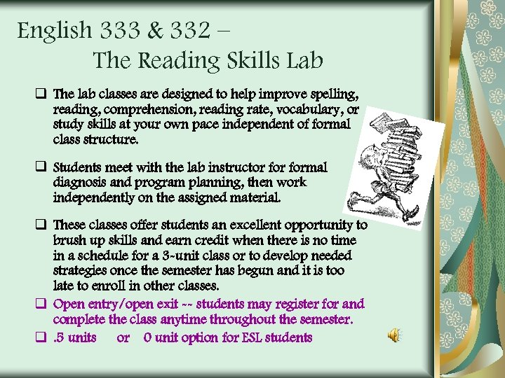 English 333 & 332 – The Reading Skills Lab q The lab classes are