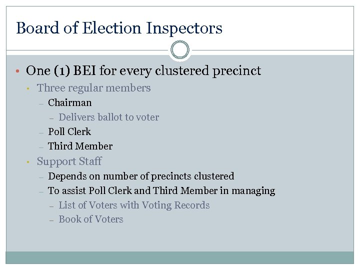 Board of Election Inspectors • One (1) BEI for every clustered precinct • Three