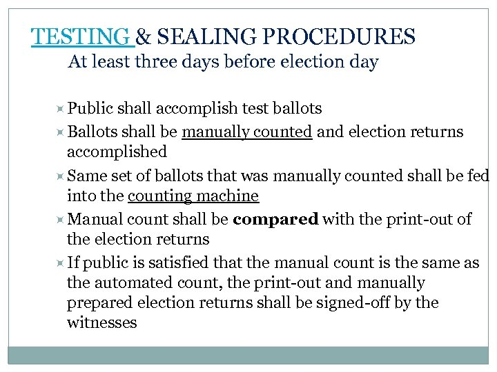 TESTING & SEALING PROCEDURES At least three days before election day Public shall accomplish
