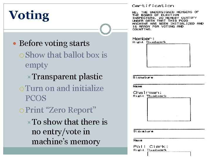 Voting Before voting starts Show that ballot box is empty Transparent plastic Turn on