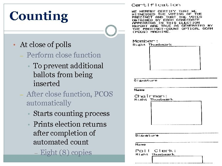 Counting • At close of polls – – Perform close function • To prevent