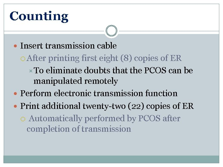 Counting Insert transmission cable After printing first eight (8) copies of ER To eliminate