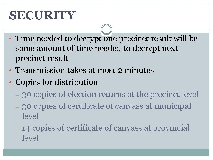 SECURITY • Time needed to decrypt one precinct result will be same amount of