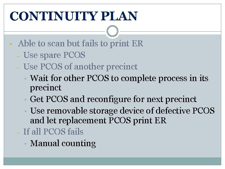 CONTINUITY PLAN • Able to scan but fails to print ER – Use spare