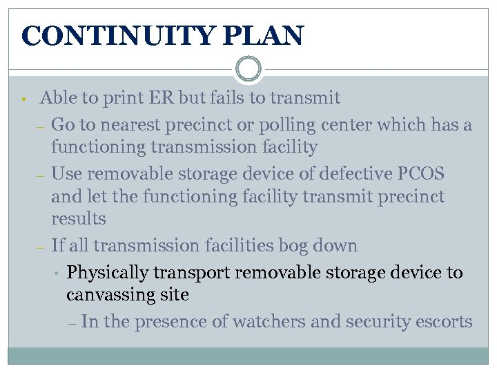 CONTINUITY PLAN • Able to print ER but fails to transmit – Go to