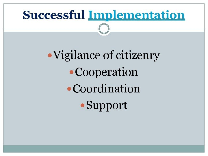 Successful Implementation Vigilance of citizenry Cooperation Coordination Support