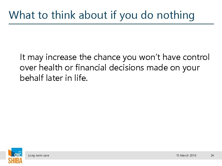 What to think about if you do nothing It may increase the chance you