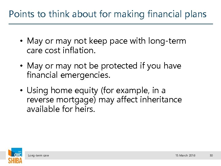 Points to think about for making financial plans • May or may not keep