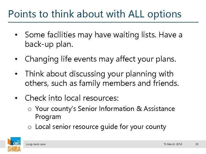 Points to think about with ALL options • Some facilities may have waiting lists.
