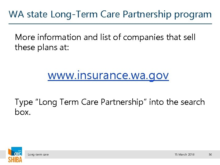 WA state Long-Term Care Partnership program More information and list of companies that sell