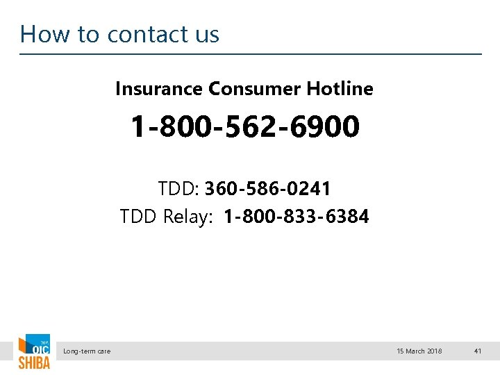 How to contact us Insurance Consumer Hotline 1 -800 -562 -6900 TDD: 360 -586