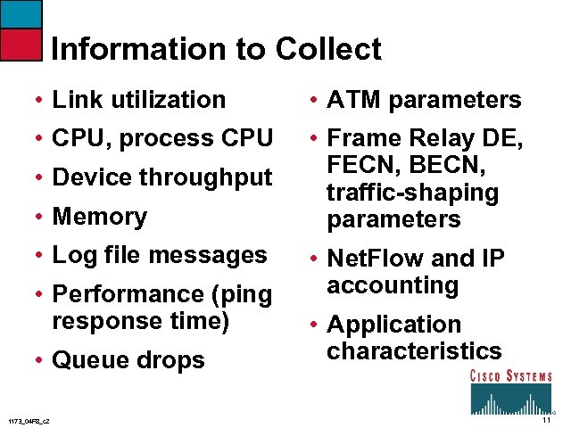 Information to Collect • Link utilization • ATM parameters • CPU, process CPU •